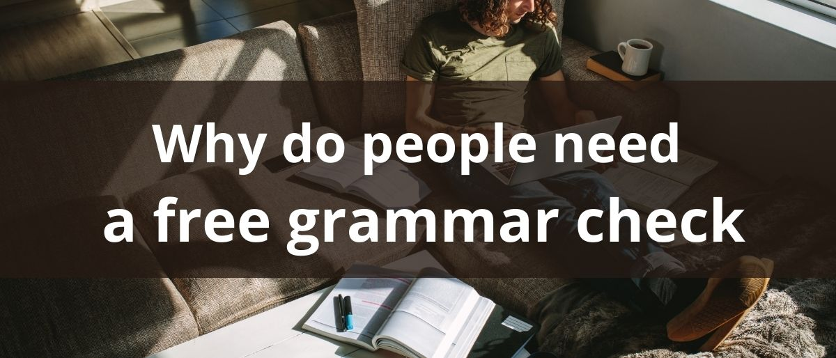 Why do people need a free grammar check